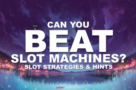 Can You Beat The Slot Machines With Strategies?