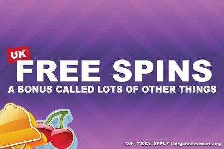 UK Free Spins Bonuses, What Are They Called Now?