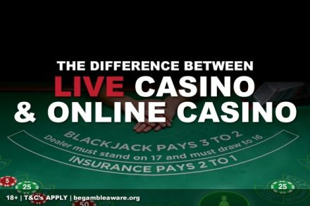 Difference Between Live Casino & Online Casino