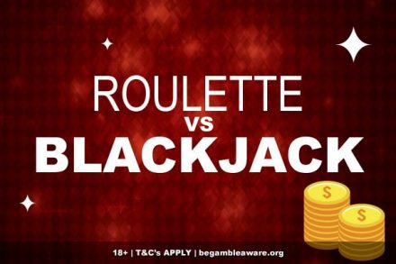Roulette VS Blackjack Which Is Best?