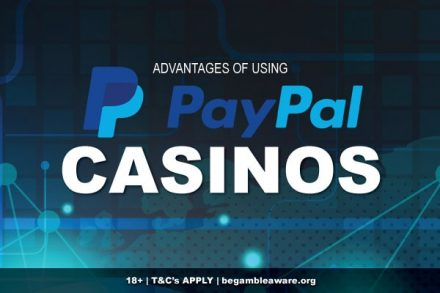 Advantages of Using Paypal Casinos Online