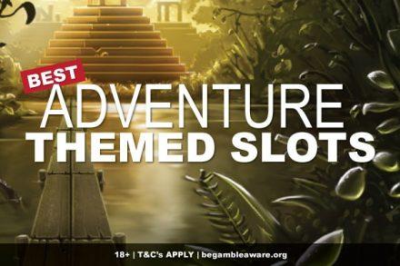 Best Adventure Themed Slots Online