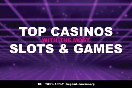 Top Casinos With The Most Slots & Games Online