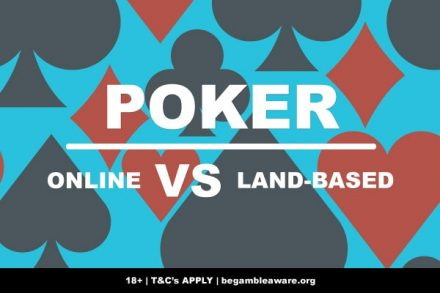Online Poker VS Land-Based Poker