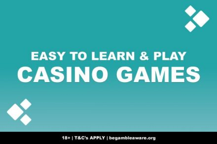 Easy To Learn & Play Casino Games