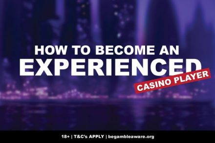 How To Reach Experienced Casino Player Status