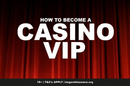 How To Become A Casino VIP & The Best Programs