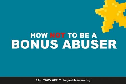 Tips To Avoid Being Labelled A Bonus Abuser