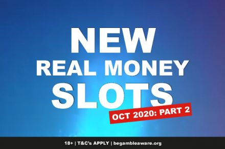 New Real Money Slots October 2020: Part 2