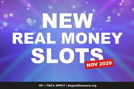 New Real Money Slots To Play November 2020